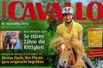 Presseschau: CAVALLO September 2011 – Wenn Zahnprobleme die Rittigkeit gefährden, Schwächen in Stärken umwandeln…