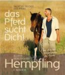 Buchvorstellung: Nicht du suchst das Pferd, das Pferd sucht dich! – von Klaus Ferdinand Hempfling